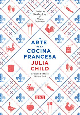 El arte de la cocina francesa / Mastering the Art of French Cooking Cover Image