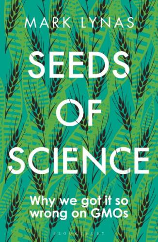 Seeds of Science: Why We Got It So Wrong On GMOs Cover Image