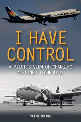 I Have Control: A pilot's view of changing airliner technology Cover Image