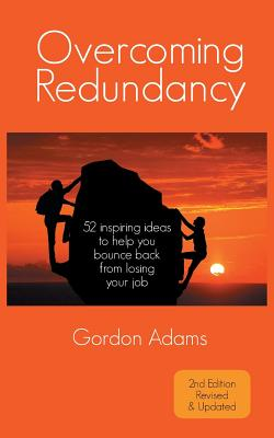 Overcoming Redundancy: 52 inspiring ideas to help you bounce back from losing your job Cover Image