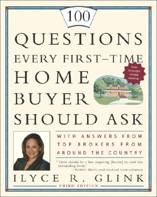 100 Questions Every First-Time Home Buyer Should Ask: With Answers from Top Brokers from Around the Country Cover Image
