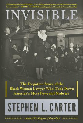 Invisible: The Forgotten Story of the Black Woman Lawyer Who Took Down America's Most Powerful Mobster Cover Image