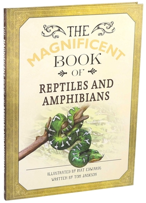 Magnificent Book of Reptiles and Amphibians (The Magnificent Book of) Cover Image