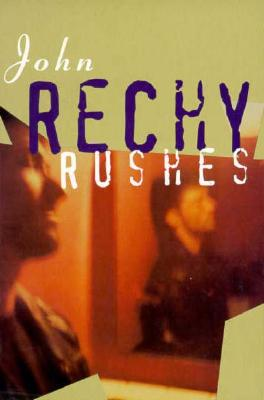 Rushes (Rechy) Cover Image