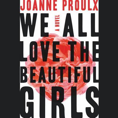 We All Love the Beautiful Girls Lib/E Cover Image