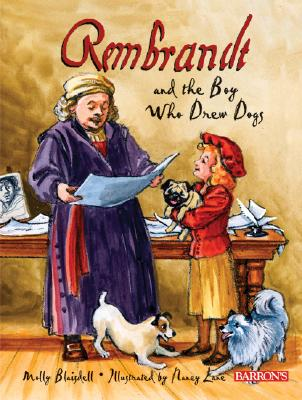 Rembrandt and the Boy Who Drew Dogs: A Story about Rembrandt Van Rijn Cover Image