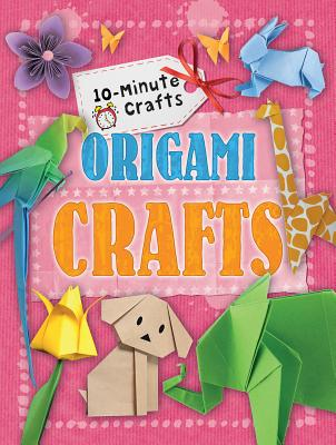 Origami Crafts (10-Minute Crafts) Cover Image