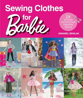 Sewing Clothes for Barbie: 24 Stylish Outfits for Fashion Dolls Cover Image