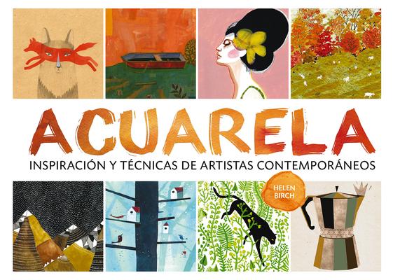 Acuarela: Inspiración y técnicas de artistas contemporáneos Cover Image