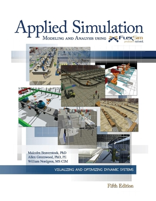 Applied Simulation: Modeling and Analysis Using Flexsim Cover Image