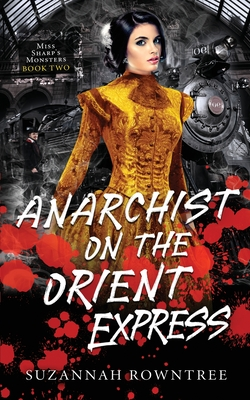 Anarchist on the Orient Express Cover Image