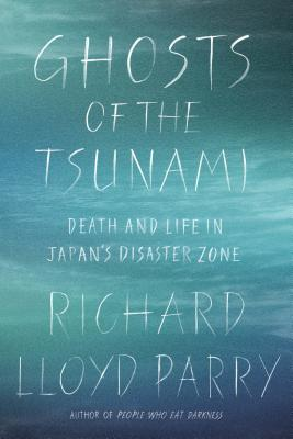 Ghosts of the Tsunami: Death and Life in Japan's Disaster Zone Cover Image