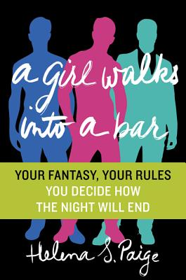 A Girl Walks Into a Bar: Your Fantasy, Your Rules Cover Image