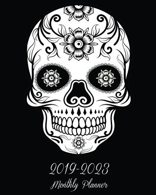 2019-2023 Monthly Planner: Black Skull Cover, 60 Months Planner for the Next Five Year 8 X 10 Monthly Calendar Agenda Planner and Monthly Schedul Cover Image