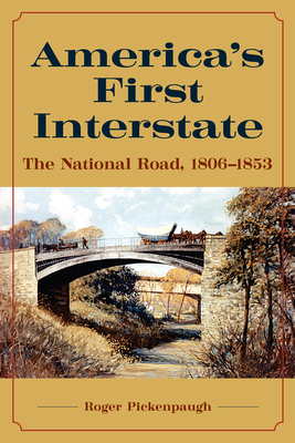 America's First Interstate: The National Road, 1806-1853 Cover Image