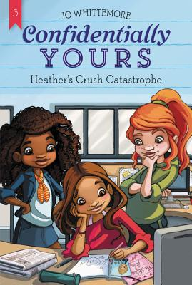 Confidentially Yours #3: Heather's Crush Catastrophe Cover Image