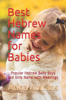 Best Hebrew Names for Babies: Popular Hebrew Baby Boys and Girls Name with Meanings Cover Image