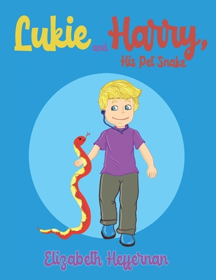 Lukie and Harry, His Pet Snake Cover Image
