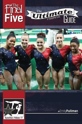 The Final Five: The Ultimate Unofficial Guide: GymnStars Volume 11 Cover Image