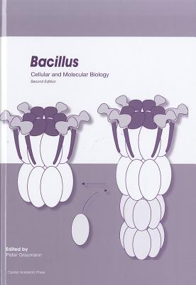 Bacillus: Cellular and Molecular Biology (Second edition) Cover Image