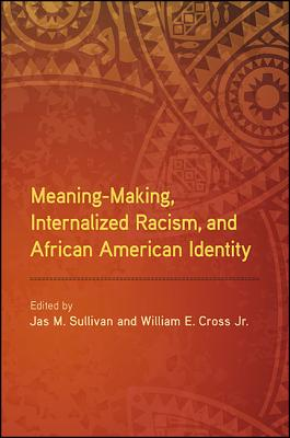 Meaning-Making, Internalized Racism, and African American Identity Cover Image