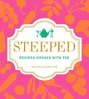 Steeped: Recipes Infused with Tea Cover Image