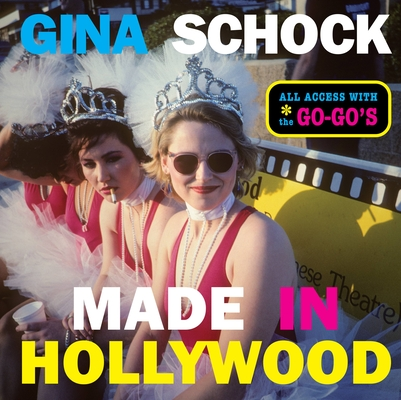 Made In Hollywood: All Access with the Go-Go's Cover Image