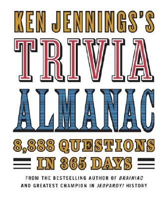 Ken Jennings's Trivia Almanac: 8,888 Questions in 365 Days Cover Image