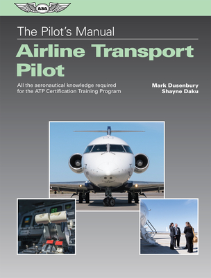 The Pilot's Manual: Airline Transport Pilot: All the Aeronautical Knowledge Required for the Atp Certification Training Program Cover Image
