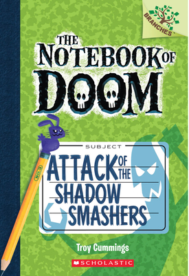 Attack of the Shadow Smashers: A Branches Book (The Notebook of Doom #3) Cover Image