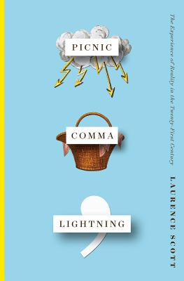 Picnic Comma Lightning: The Experience of Reality in the Twenty-First Century Cover Image