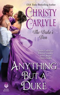 Anything But a Duke: The Duke's Den Cover Image