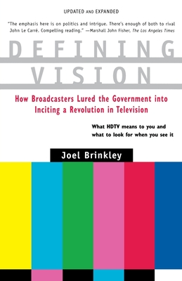 Defining Vision: How Broadcasters Lured the Government into Inciting a Revolution in Television, Updated and Expanded Cover Image