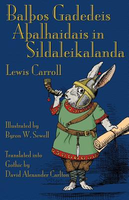 BalÞos Gadedeis AÞalhaidais in Sildaleikalanda: Alice's Adventures in Wonderland in Gothic Cover Image