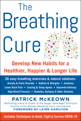 The Breathing Cure: Develop New Habits for a Healthier, Happier, and Longer Life Cover Image