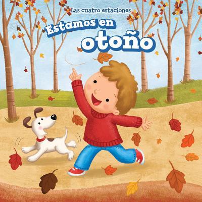 Estamos En Otono (It's Fall) (Las Cuatro Estaciones (the Four Seasons)) Cover Image