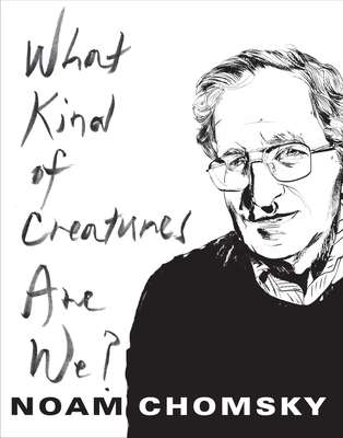 What Kind of Creatures Are We? (Columbia Themes in Philosophy) Cover Image