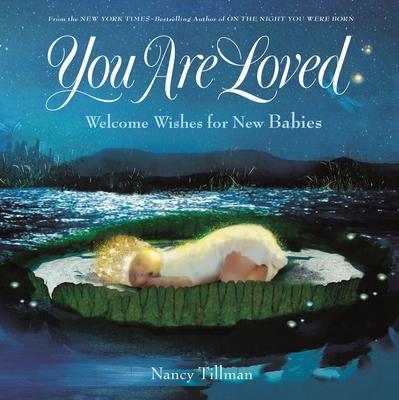 You Are Loved: Welcome Wishes for New Babies Cover Image