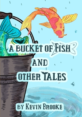 A Bucket of Fish and Other Tales Cover Image