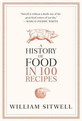 A History of Food in 100 Recipes Cover