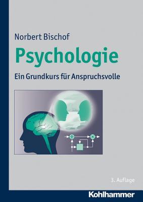 Psychologie: Ein Grundkurs Fur Anspruchsvolle Cover Image