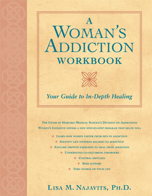 A Woman's Addiction Workbook: Your Guide to In-Depth Recovery Cover Image