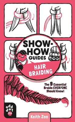 Show-How Guides: Hair Braiding: The 9 Essential Braids Everyone Should Know! Cover Image