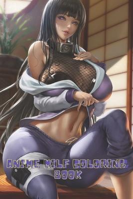 Anime Milf Coloring Book: Sexy Anime Girls High Quality illustrations, Hentai Manga, Sexy Girls Manga, Sexy Coloring Book, Hot Girls Coloring Bo Cover Image