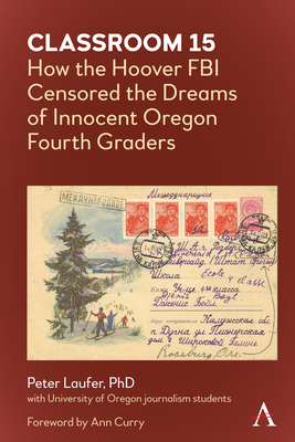 Classroom 15: How the Hoover FBI Censored the Dreams of Innocent Oregon Fourth Graders Cover Image