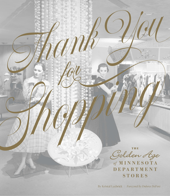 Thank You for Shopping: The Golden Age of Minnesota Department Stores Cover Image