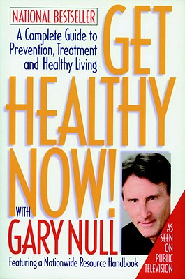 Get Healthy Now!: A Complete Guide to Prevention, Treatment and Healthy Living Cover Image