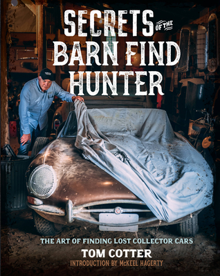 Secrets of the Barn Find Hunter: The Art of Finding Lost Collector Cars Cover Image