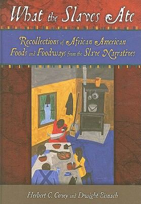 Cover for What the Slaves Ate