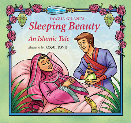 Sleeping Beauty: An Islamic Tale (Islamic Fairy Tales) Cover Image